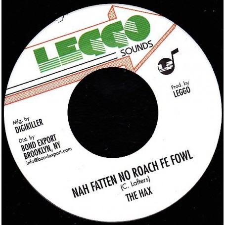 "(7"") THE HAX - NAH FATTEN NO ROACH FE FOWL / VERSION"