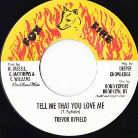 "(7"") TREVOR BYFIELD - TELL ME THAT YOU LOVE ME"
