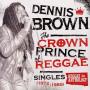 (LP) DENNIS BROWN - THE CROWN PRINCE OF REGGAE : Singles 1972-1985
