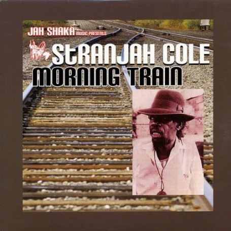 (LP) STRANJAH COLE - MORNING TRAIN - JAH SHAKA