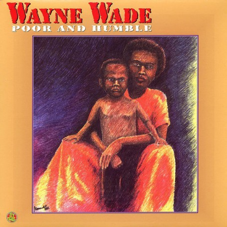 (LP) WAYNE WADE - POOR & HUMBLE
