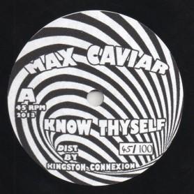 "(10"") MAX CAVIAR - KNOW THYSELF / DUB"
