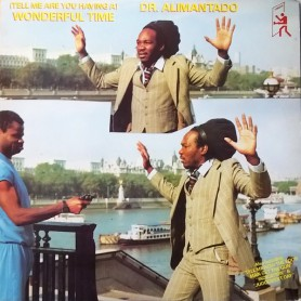 (LP) DR ALIMANTADO - (TELL ME ARE YOU HAVING A) WONDERFUL TIME)