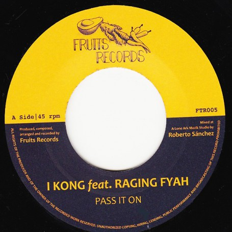 "(7"") I KONG FEAT RAGING FYAH - PASS IT ON / ROBERTO SANCHEZ & NAJAVIBES - DUB"