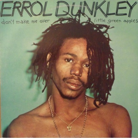 "(12"") ERROL DUNKLEY - DON'T MAKE ME OVER / LITTLE GREEN APPLE"