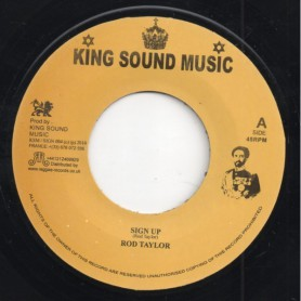 "(7"") ROD TAYLOR - SIGN UP / KING SOUND MUSIC BAND - SIGN UP VERSION"