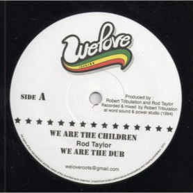 """(12"""") ROD TAYLOR - WE ARE THE CHILDREN / LOVE AND DON'T HATE"""