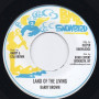 """(7"""") BARRY BROWN - LAND OF THE LIVING / VERSION"""