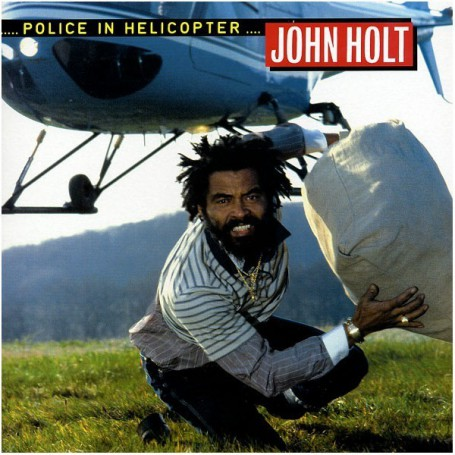 (LP) JOHN HOLT - POLICE IN HELICOPTER