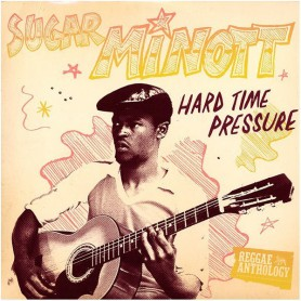 (LP) SUGAR MINOTT - HARD TIME PRESSURE : REGGAE ANTHOLOGY