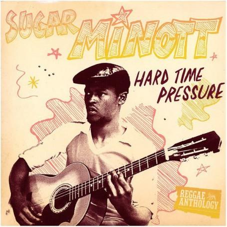 (LP) SUGAR MINOTT - HARD TIME PRESSURE : REGGAE ANTHOLOGY