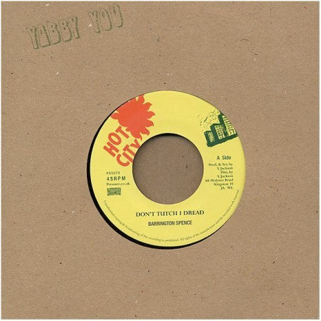 "(7"") BARRINGTON SPENCE - DON'T TUTCH I DREAD / KING TUBBY & THE PROPHETS - TUTCH DUB"