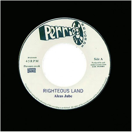 "(7"") ALEAS JUBE - RIGHTEOUS LAND / THE UPSETTERS - RIGHTEOUS ROCKING"