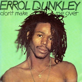 "(7"") ERROL DUNKLEY - DON'T MAKE ME OVER / LITTLE GREEN APPLES"