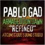 "(LP) PABLO GAD - ARMAGEDDON DAWN ""REFINED"" AT CONSCIOUS SOUND STUDIO"