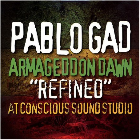 "(LP) PABLO GAD - ARMAGEDDON DAWN ""REFINED"" AT CONSCIOUS SOUND STUDIO"