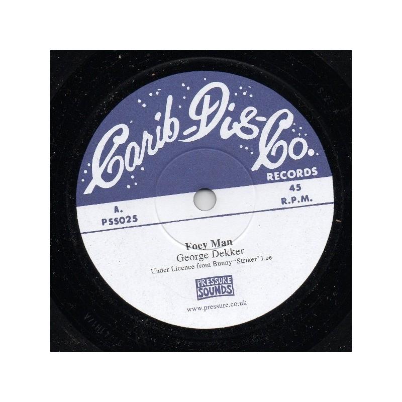 """(7"""") GEORGE DEKKER - FOEY MAN / BUNNY LEE ALLSTARS - SCARFACE"""