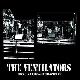 "(12"") THE VENTILATORS - 80's UNRELEASED TRACKS EP"