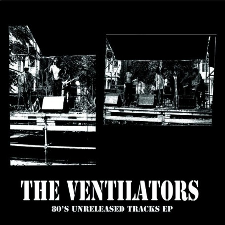 "(12"") THE VENTILATORS - 80's UNRELEASED TRACKS EP"