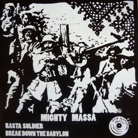 """(10"""") MIGHTY MASSA - RASTA SOLDIER / BREAK DOWN THE BABYLON"""