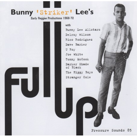 (2xLP) BUNNY STRIKER LEE'S - FULL UP : EARLY REGGAE PRODUCTIONS 1968-72