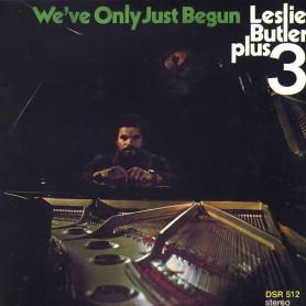 (LP) LESLIE BUTLER PLUS 3 - WE'VE ONLY JUST BEGUN