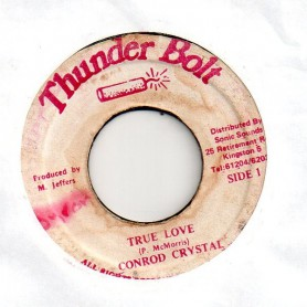 "(7"") CONROD CRYSTAL - TRUE LOVE / VERSION"