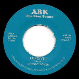 "(7"") JOHNNY LOVER - FORGIVE I / ARK RIDERS - FORGIVEN"