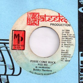 "(7"") BOBBY HARRISON - POSSE COME ROCK / LEGGO ME WATCH"