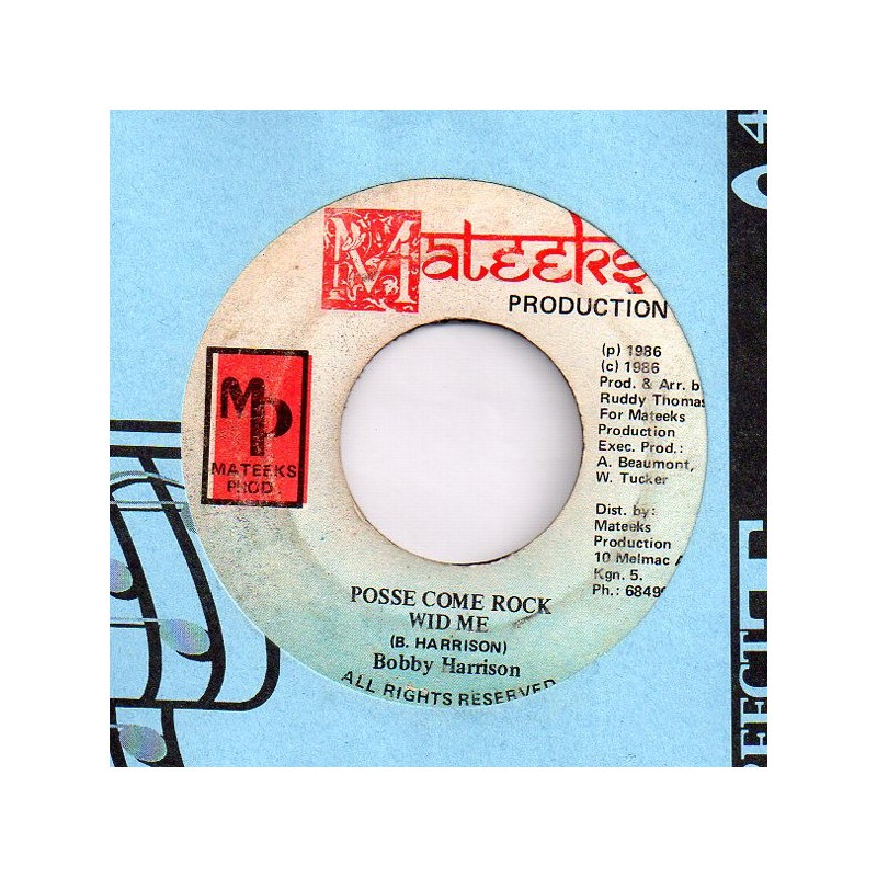 "(7"") BOBBY HARRISON - POSSE COME ROCK / LEGGO ME WATCH"