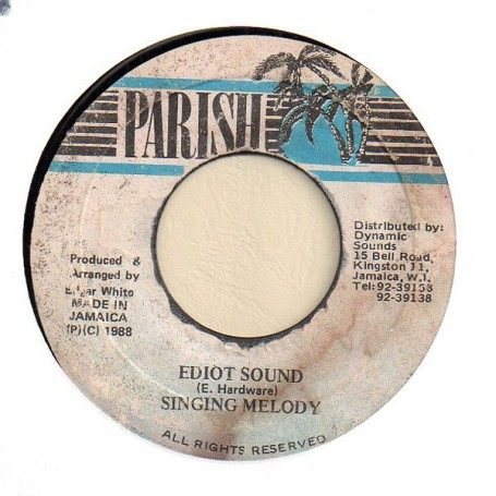 "(7"") SINGING MELODY - EDIOT SOUND / VERSION"