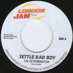 "(7"") THE DETERMINATION - SETTLE BAD BOY"