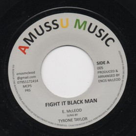 "(7"") TYRONE TAYLOR - FIGHT IT BLACK MAN / FIGHT IT DUB"