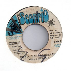 "(7"") MIKEY MELODY - DO YOU WANT TO HURT ME / VERSION"