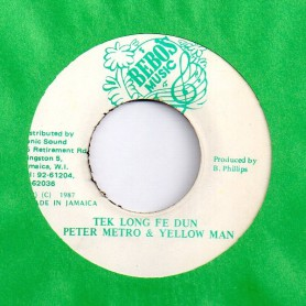 "(7"") PETER METRO & YELLOWMAN - TEK LONG FE DUN"