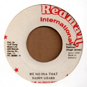"""(7"""") DADDY LIZARD - WE NO INA THAT / VERSION"""