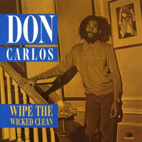 (LP) DON CARLOS - WIPE THE WICKED CLEAN
