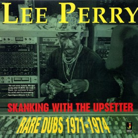 (LP) LEE PERRY - SKANKING WITH THE UPSETTER : RARE DUBS (180g)