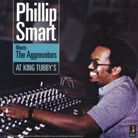(LP) PHILLIP SMART - PHILLIP SMART MEETS THE AGGROVATORS AT KING TUBBY'S