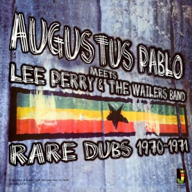 (LP) AUGUSTUS PABLO - MEETS LEE PERRY & THE WAILERS : RARE DUBS