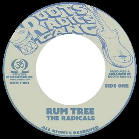"(7"") THE RADICALS - RUM TREE / RADICS IN DUB"
