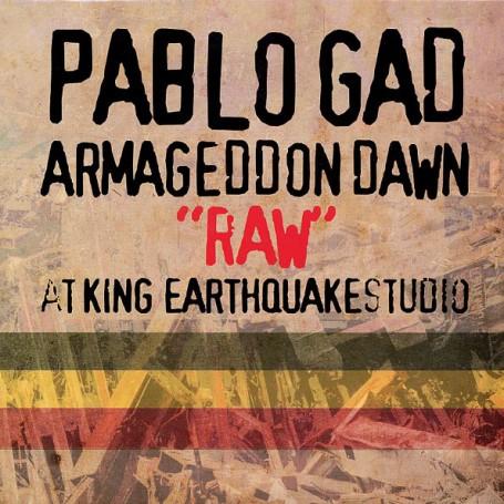 "(LP) PABLO GAD - ARMAGEDDON DAWN ""RAW"" AT KING EARTHQUAKE STUDIO"