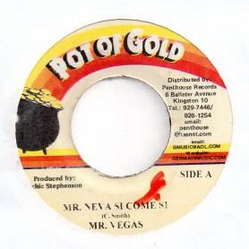 "(7"") MR VEGAS - MR NEVA SI COME SI / BUSTA RHYTHM"