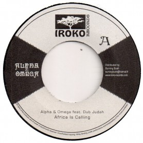 """(7"""") ALPHA & OMEGA Feat DUB JUDAH - AFRICA IS CALLING / BANKS OF THE NILE"""