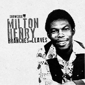 (CD) MILTON HENRY - BRANCHES & LEAVES