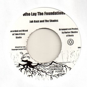 "(7"") JAH BAST AND THE SHADES - WHO LAY THE FOUNDATIONS / THE SHADES - WALK UPON THE WINDS DUB"