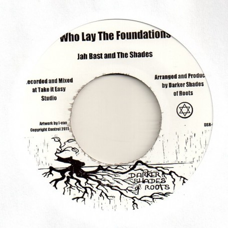 """(7"""") JAH BAST AND THE SHADES - WHO LAY THE FOUNDATIONS / THE SHADES - WALK UPON THE WINDS DUB"""
