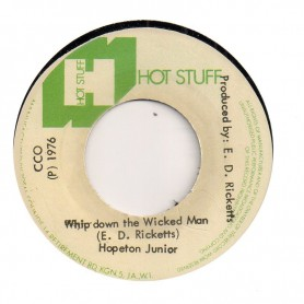 """(7"""") HOPETON JUNIOR - WHIP DOWN THE WICKED MAN / STEPPING STONE - WICKED VERSION"""