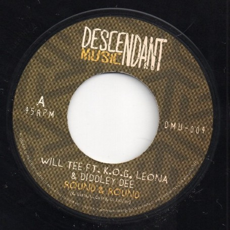 "(7"") WILL TEE Ft. K.O.G LEONA & DIDDLEY DEE - ROUND & ROUND"