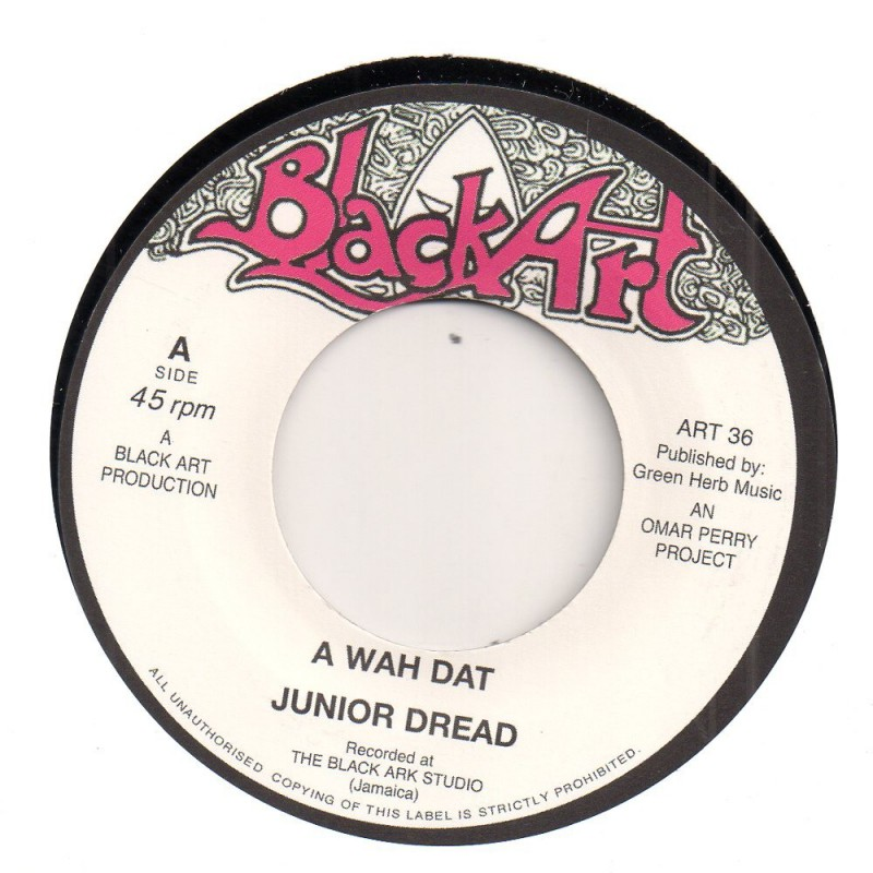 "(7"") JUNIOR DREAD - A WAH DAT / THE UPSETTERS - DAT DUB"